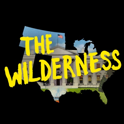 The Wilderness:Crooked Media