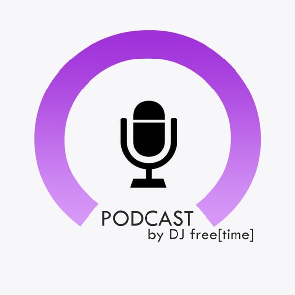Podcast by DJ free[time]