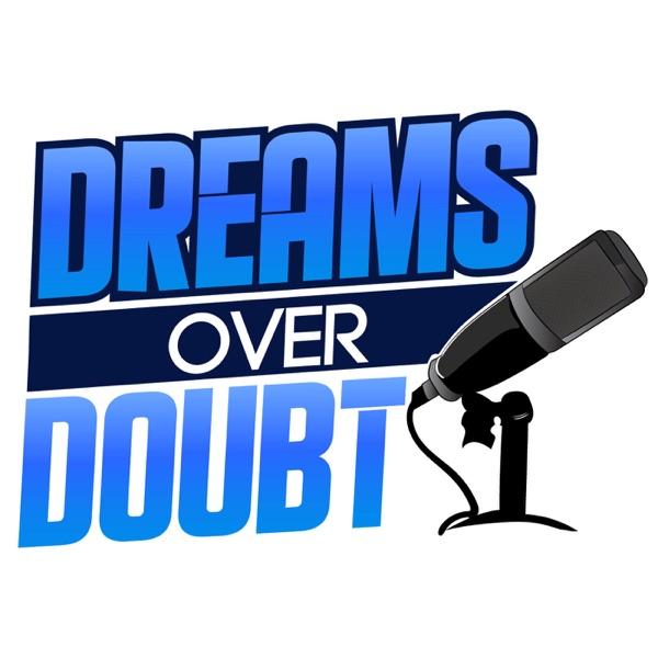Dreams Over Doubt