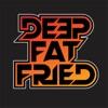 Deep Fat Fried artwork