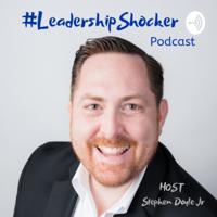 #LeadershipShocker podcast
