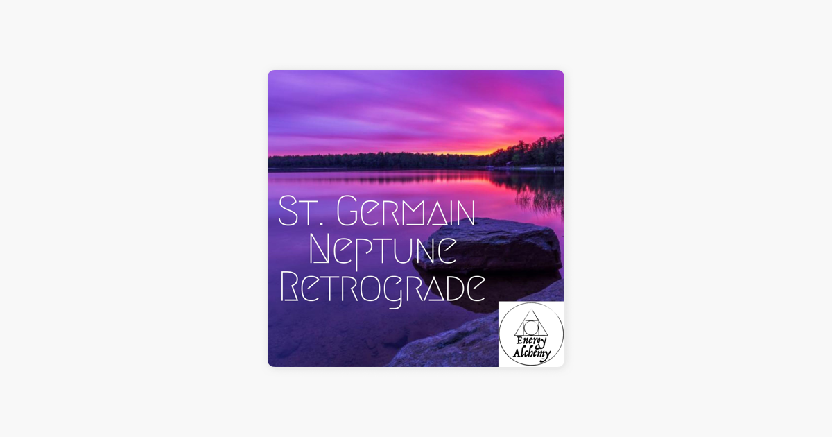 Everything Is Energy: St  Germain Neptune Retrograde on