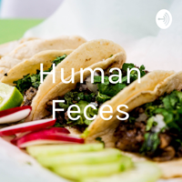 Human Feces podcast
