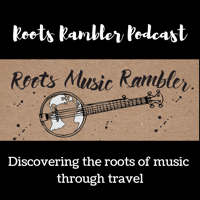 Roots Rambler Podcast podcast