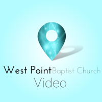 West Point Baptist Church Video Podcast podcast