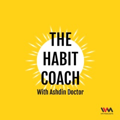 The Habit Coach with Ashdin Doctor