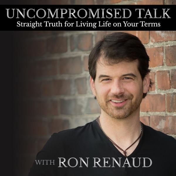 Ron Renaud's Uncompromised Talk