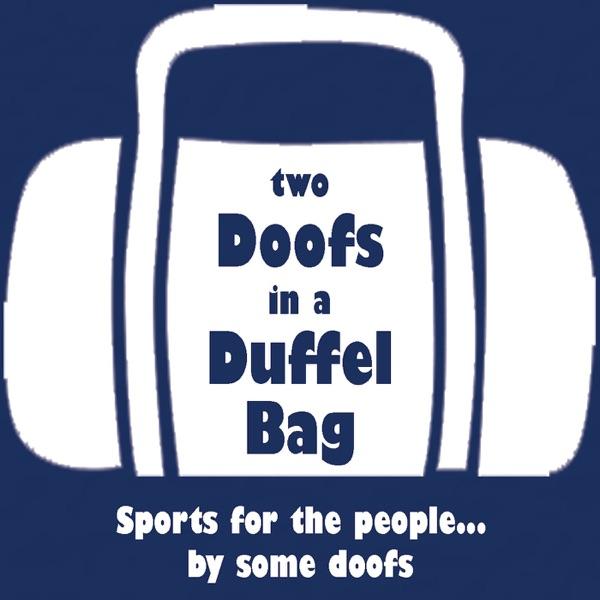 Two Doofs in a Duffel Bag