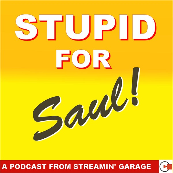 Stupid for (Better Call) Saul