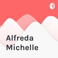 Alfreda Michelle podcast