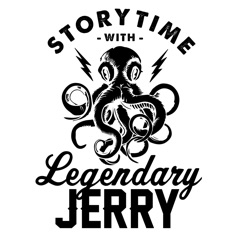 Storytime with Legendary Jerry