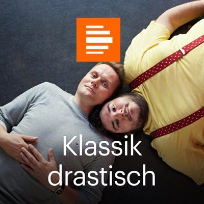 Klassik drastisch - Deutschlandfunk Kultur:Deutschlandfunk Kultur