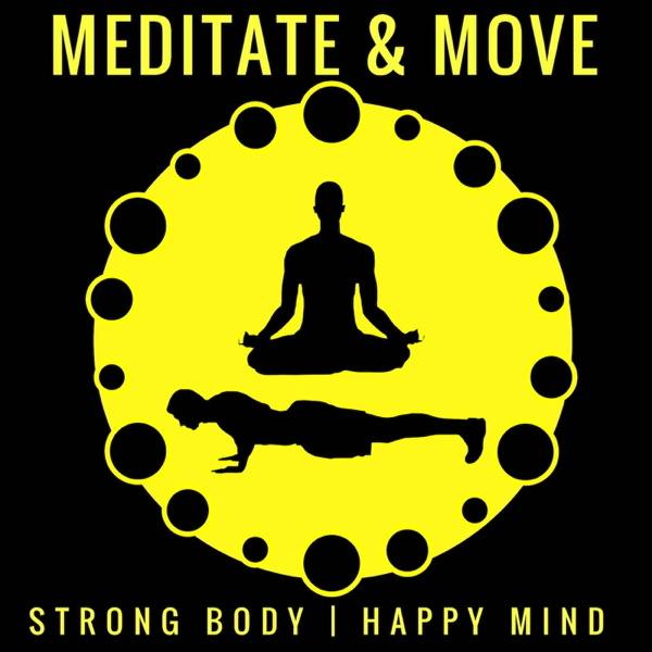 Meditate And Move Podcast