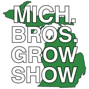 Michigan Bros. Grow Show