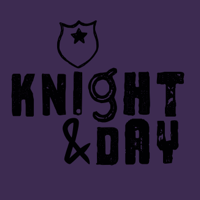Knight & Day podcast