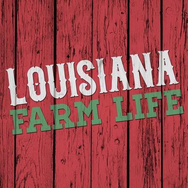 Louisiana Farm Life