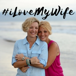 i love my wife podcast on Apple Podcasts