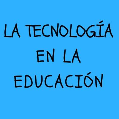 LA TECNOLOGÍA EN LA EDUCACIÓN:Juan Jesús Pleguezuelos