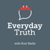Everyday Truth with Kurt Skelly - Kurt Skelly