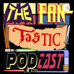 The Fan-Tastic Podcast