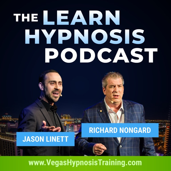 Learn Hypnosis Podcast with Jason Linett & Richard Nongard