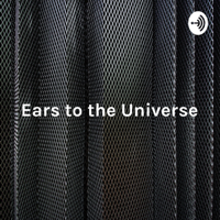 Ears to the Universe - New Music 2019 - Spanish Spoken podcast