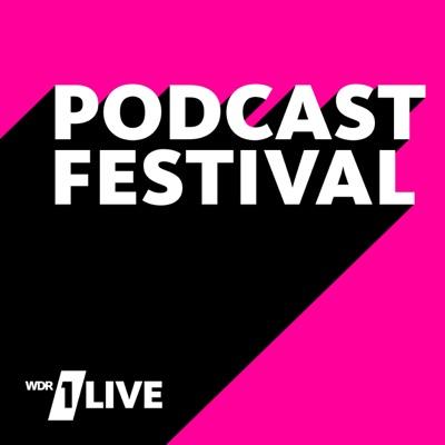 1LIVE Podcastfestival:1LIVE