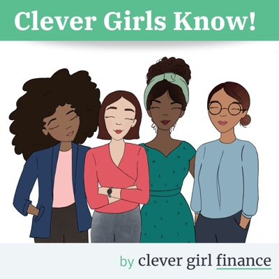 The Clever Girls Know Podcast:Clever Girl Finance