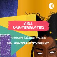 Girl Uninterrupted podcast