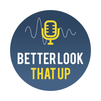 Better Look That Up podcast
