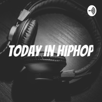 Today In Hiphop podcast