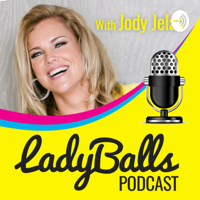 LadyBalls™ Podcast with Jody Jelas podcast