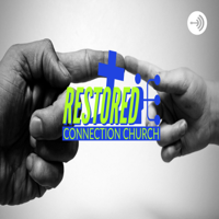 Restored Connection Church podcast