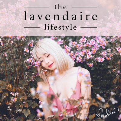 The Lavendaire Lifestyle:Aileen Xu: Lifestyle Design & Personal Growth YouTuber, Blogger, Entrepreneur, Artist of Life