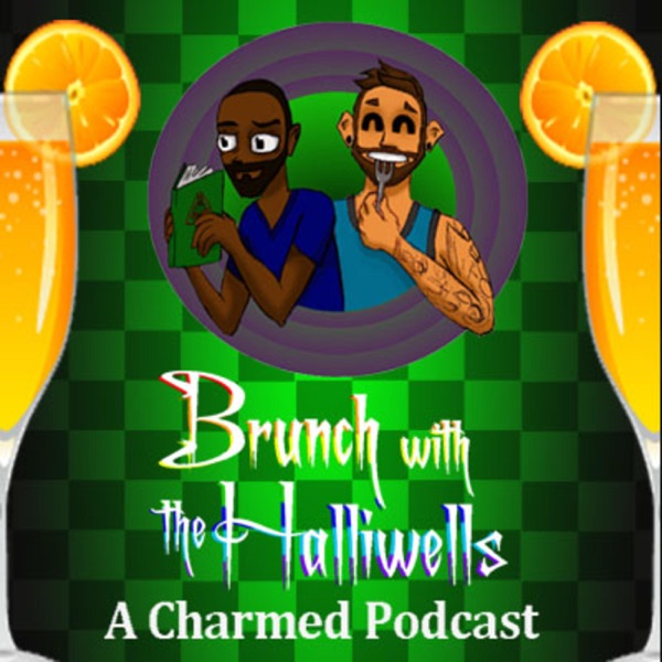 Brunch with the Halliwells: A Charmed Podcast - Podcast