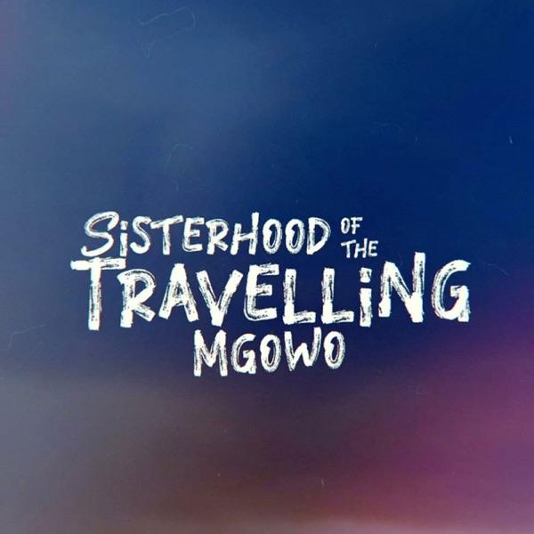 Sisterhood of the Traveling Mgowo