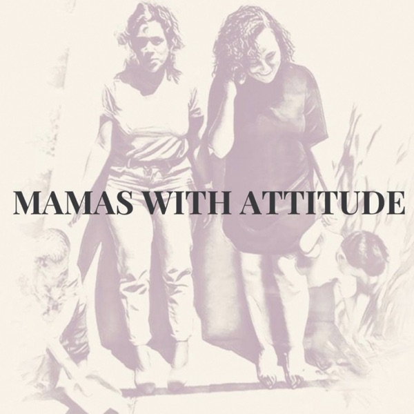 Mamas With Attitude
