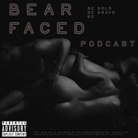 Bearfaced Podcast podcast