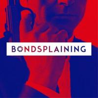Bondsplaining, podcast sur 007 podcast