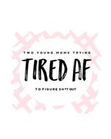 tiredAFmoms podcast