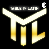 Table in Latin podcast