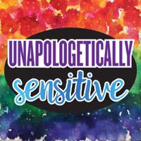 Unapologetically Sensitive podcast