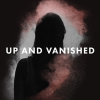 Podcast cover art for Up and Vanished