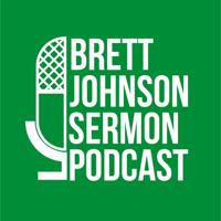 Brett Johnson Sermon Podcast podcast