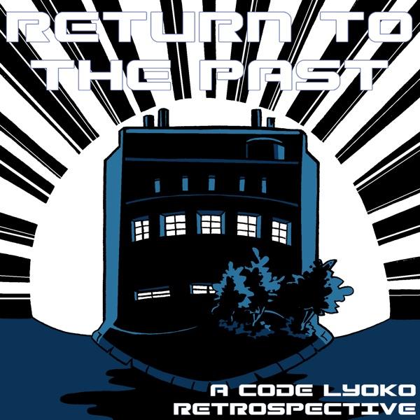 Return to the Past: A Code Lyoko Retrospective