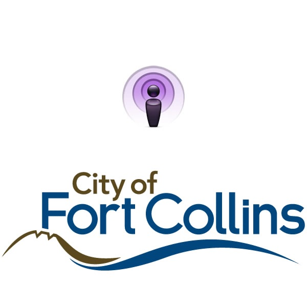 City of Fort Collins, CO Podcasts