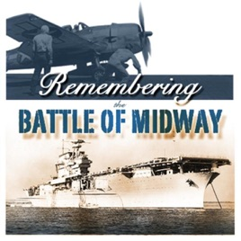 Remembering Midway: Part IV - Remembering the Battle of