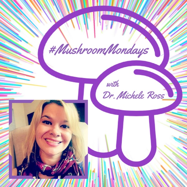 #MushroomMondays with Dr. Michele Ross