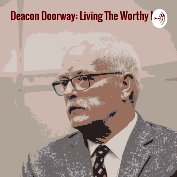 Deacon's Doorway:Pathway To 21st Century Christianity