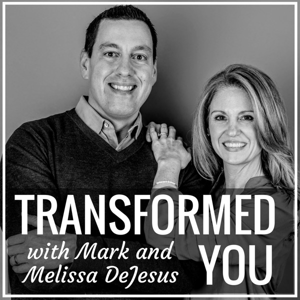 Transformed You with Mark & Melissa DeJesus